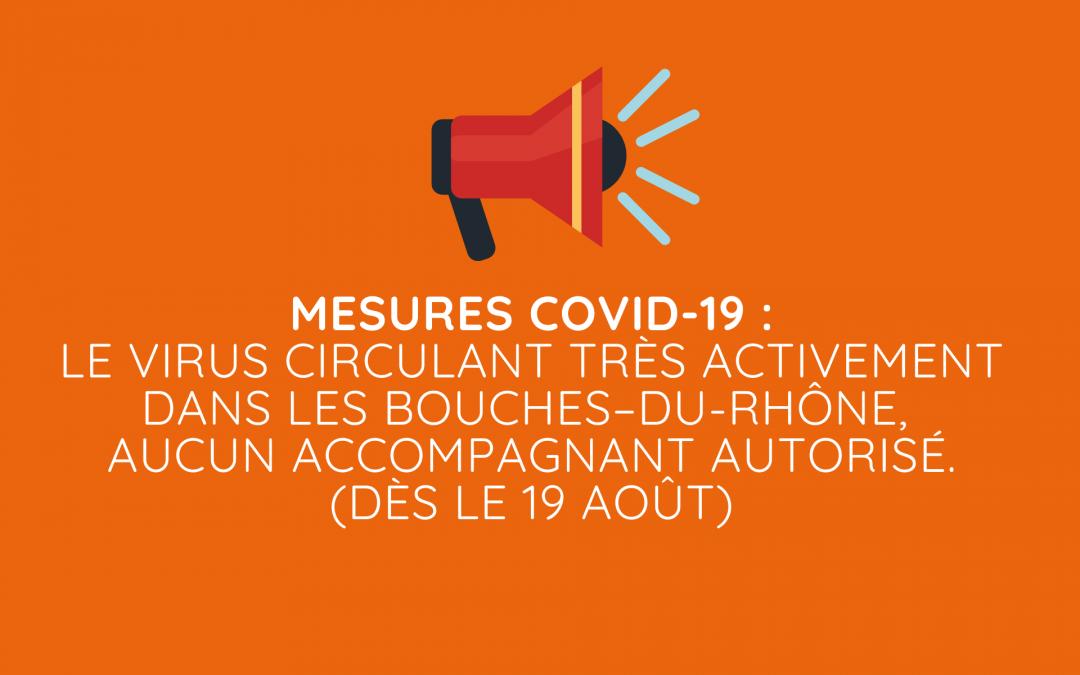 Mesures COVID-19 : aucun accompagnant autorisé, le virus circulant très activement dans les Bouches – du- Rhône.